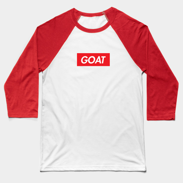 6a961979 Supreme GOAT - Goat - Baseball T-Shirt | TeePublic