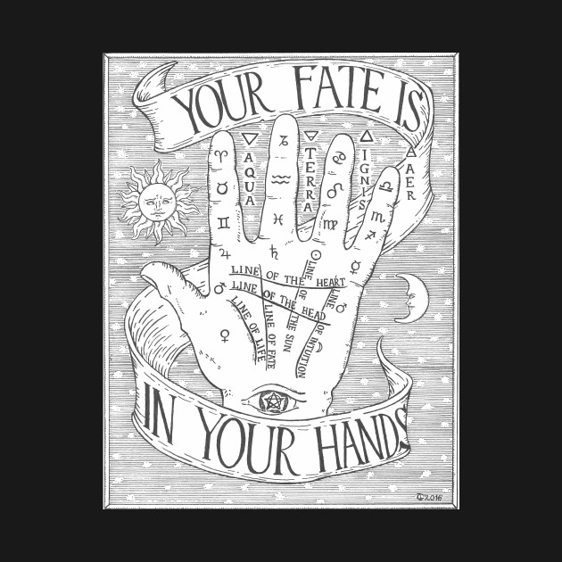 Your Fate Is In Your Hands