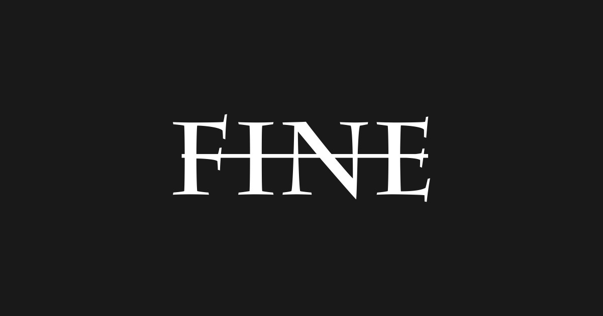 I\'m fine sarcastic one word quote by kccreatives