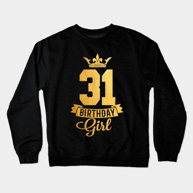 Best 31 Birthday Girl It My Women Gold T Shirt