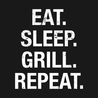 Eat Sleep Grill Repeat BBQ Father's Day Meat Lover T Shirt t-shirts