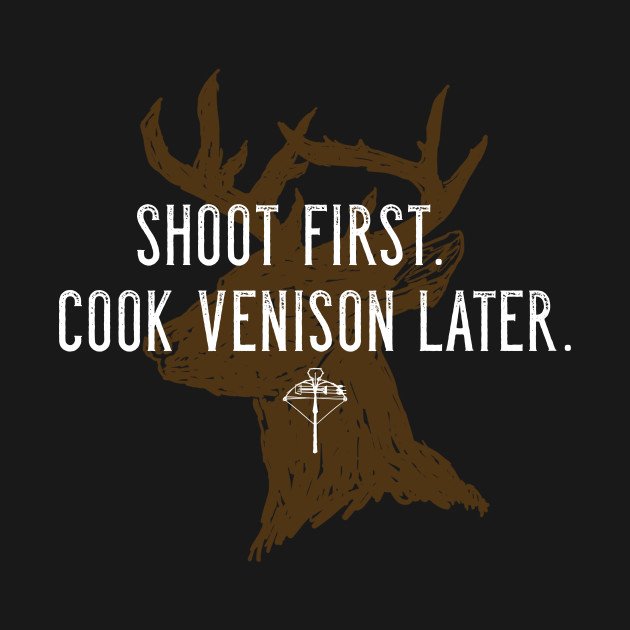 Shoot first. Cook venison later. - Crossbow Hunting