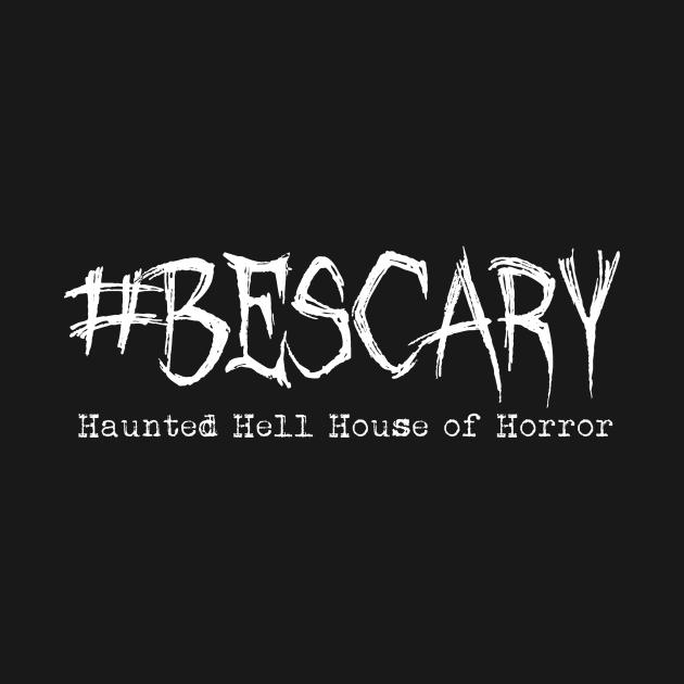 #BeScary