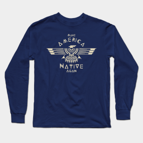 386f2bb3 Native American Long Sleeve T-Shirts | TeePublic