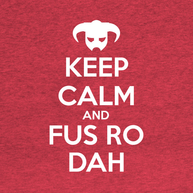 Keep calm and Fus Ro Dah (White over red)