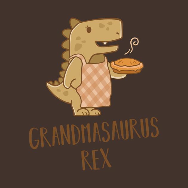 e594a4c3 Grandmasaurus Rex Nanasaurus Funny Grandmother Gift for Grandma - Gift For  Grandma - T-Shirt | TeePublic