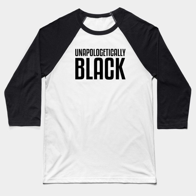 Unapologetically Black African American Afrocentric Shirts Hoodies and gifts T-Shirt