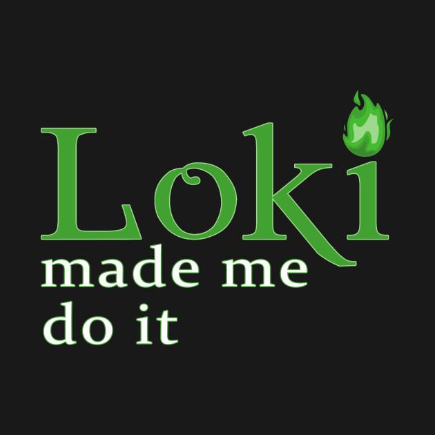 Loki Made Me