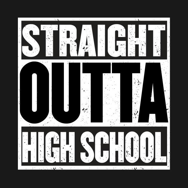 GRADUATION 2017 STRAIGHT OUTTA HIGH SCHOOL GRAD