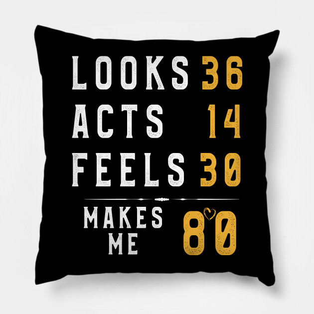 80 Years Old T Shirt Funny Birthday 80th Men Women Gift Tee Pillow