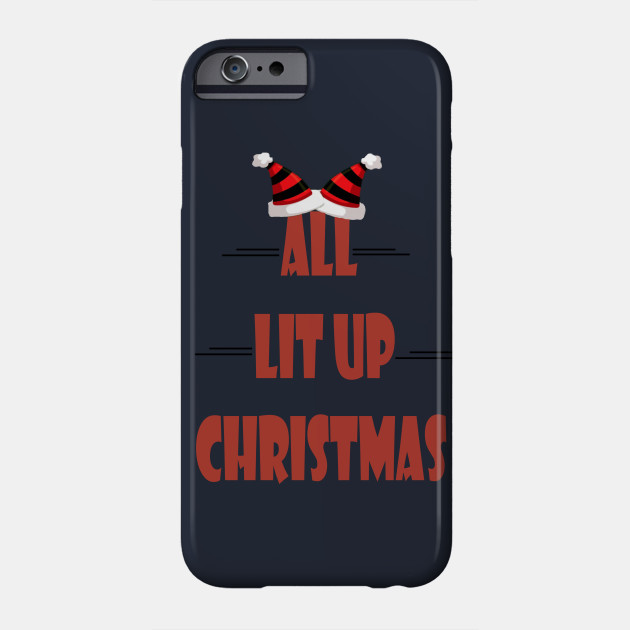 all lit up christmas best gift for birthday . Phone Case