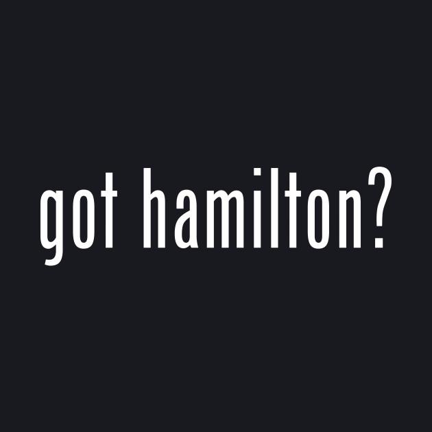 Got Hamilton?
