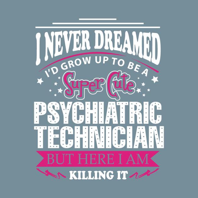 Psychiatric Technician Psychiatric Technician T Shirt Teepublic