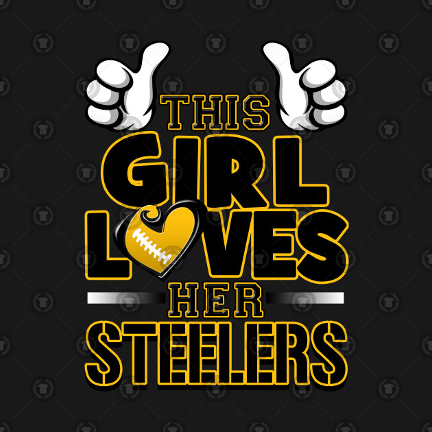 los angeles 5f3e7 5461d This Girl Loves Her Steelers Football