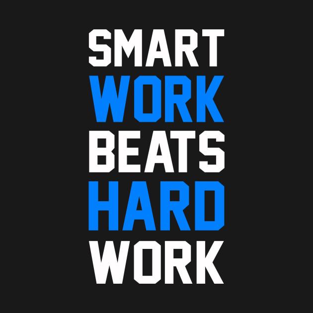 Smart Work Beats Hard Work Blue Quotes Long Sleeve T Shirt