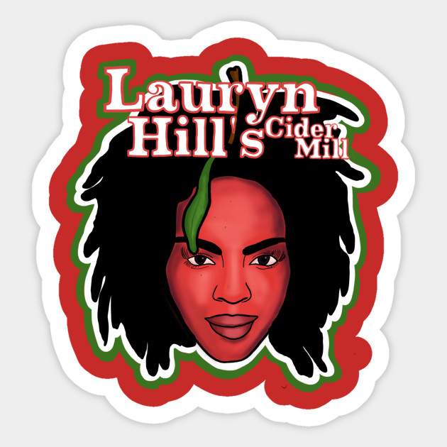 eb15ee2e3b95 Lauryn Hill's Cider Mill - Lauryn Hill - Sticker | TeePublic