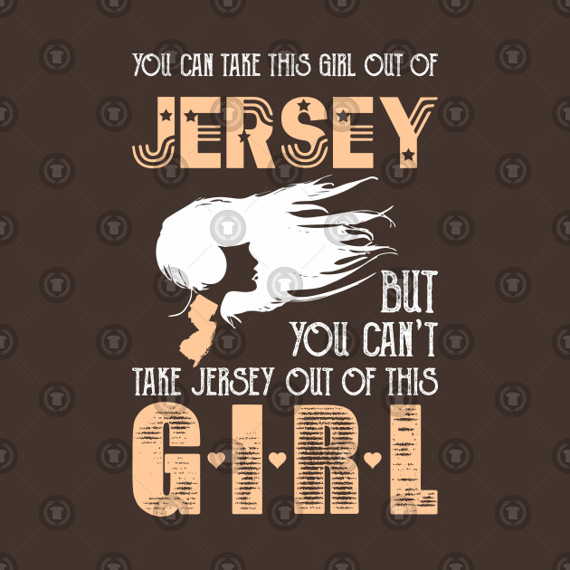 You can take this girl out of Jersey but you can't take Jersey out of this GIRL!