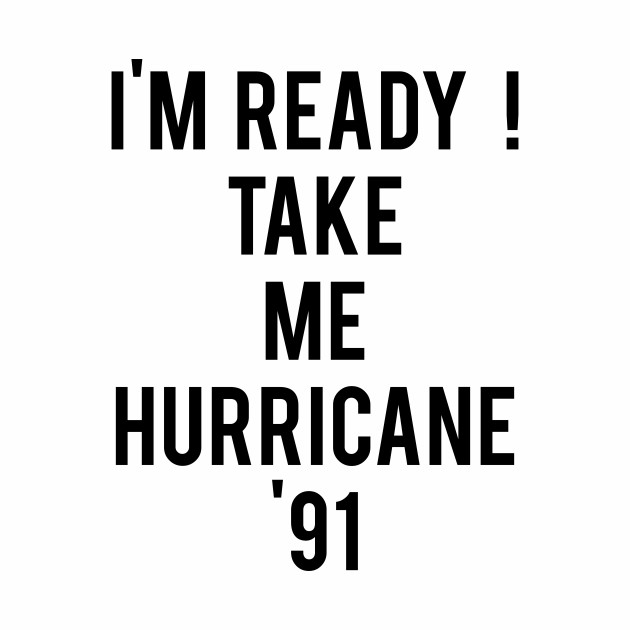 Golden Girls - I'm Ready Take Me Hurricane '91