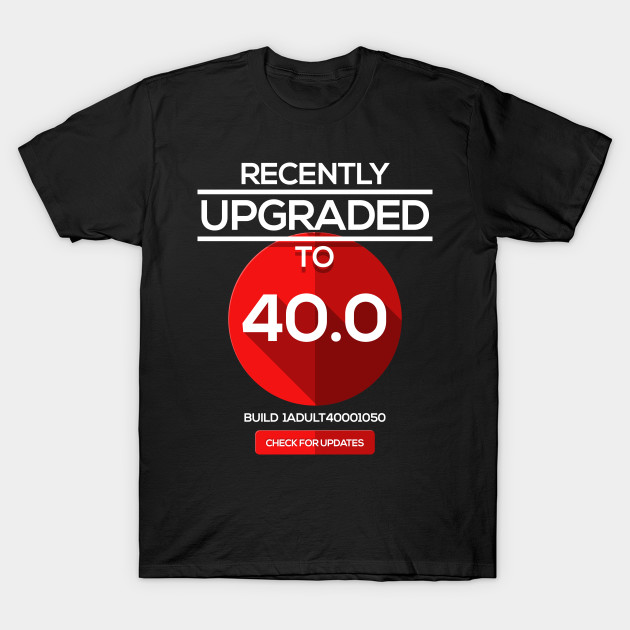 Funny 40th Birthday Version 400 Nerdy Gift T Shirt