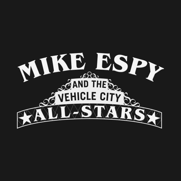 Mike Espy and the Vehicle City All-Stars (White Lettering)