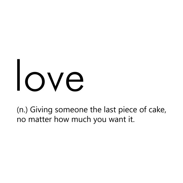 What Is Meaning Of Love: Love (Definition) - Definition Of Love - T-Shirt