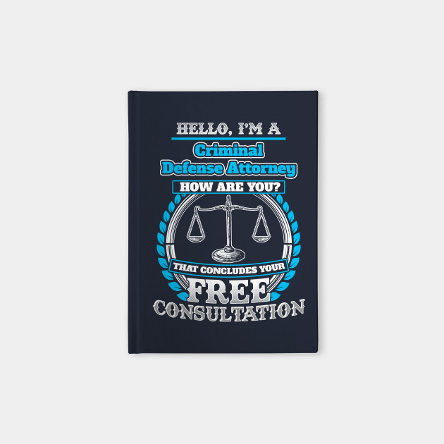 Lawyer Funny T shirt For A Criminal Defense Attorney