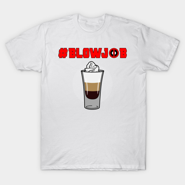 #blowjob T-Shirt-TJ
