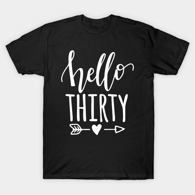 Hello Thirty T Shirt Happy 30th Birthday