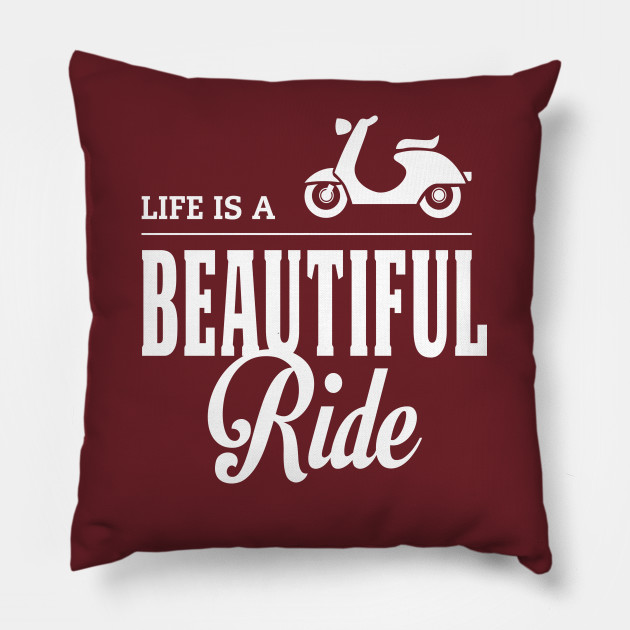 life is a beautiful ride quote design motorcycle quotes pillow