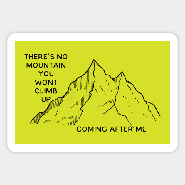 'There's no mountain You won't climb, coming after me' Reckless Love Cory  Asbury lyrics WEAR YOUR WORSHIP Christian design