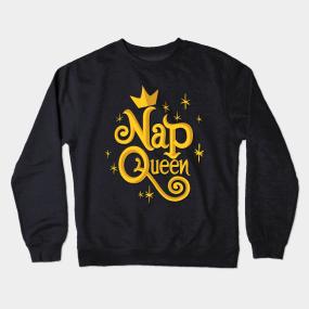 a086cc3c92 Nap Queen Crewneck Sweatshirts
