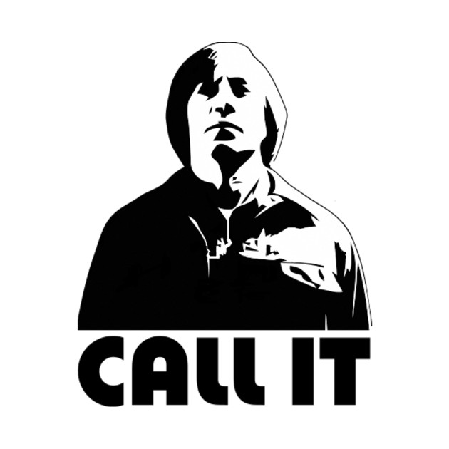CALL IT t-shirt - Anton Chigurh, No Country for Old Men