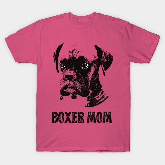 Boxer Dog T Shirt Boxer Mom