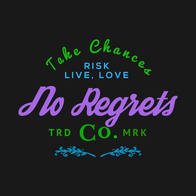 Take Chances No Regrets
