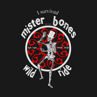 I Survived Mister Bones Wild Ride t-shirts