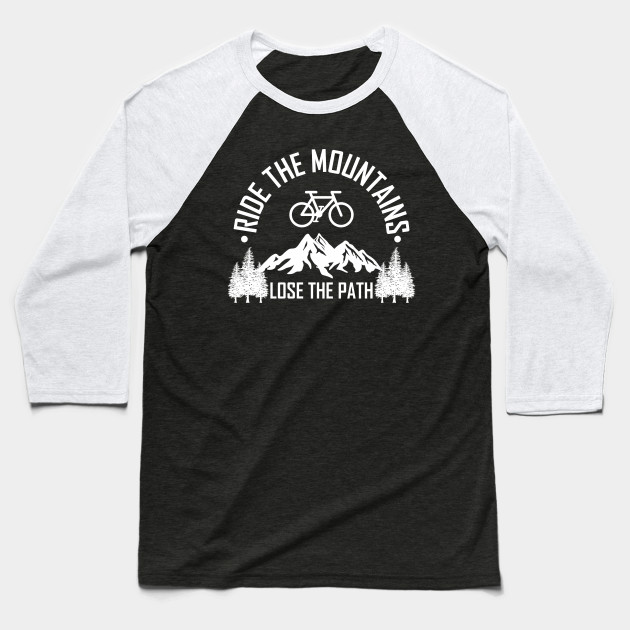 Ride The Mountain Gift For Mountain Bikers Baseball T-Shirt