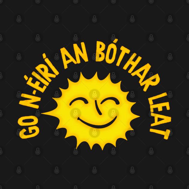 Go n-eiri an bothar leat (may the road rise to meet you)