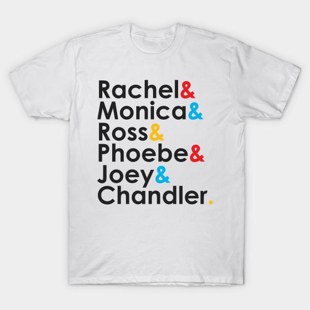Rachel Green Monica Geller Ross Geller Chandler Bing Phoebe Buffay