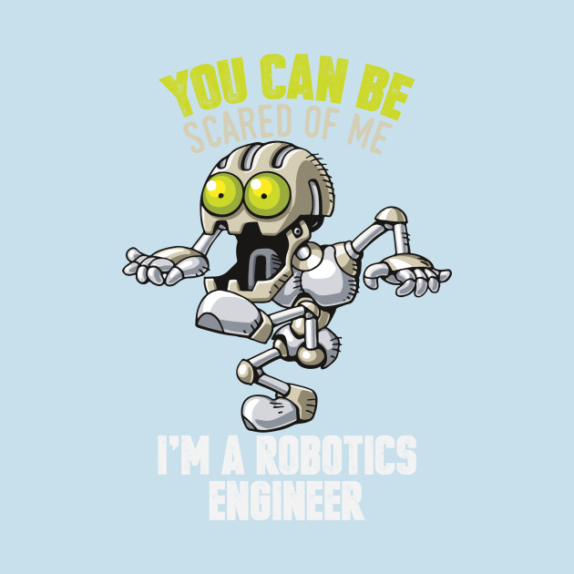 Robotics Engineer T Shirt Gift Robotics T Shirt Teepublic