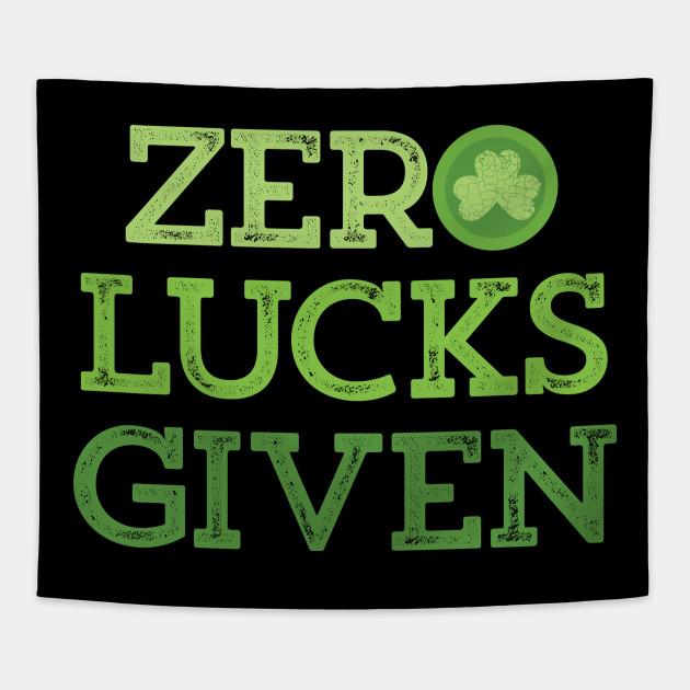 Funny Zero Lucks Given St Patricks Day Irish Clover T-Shirt