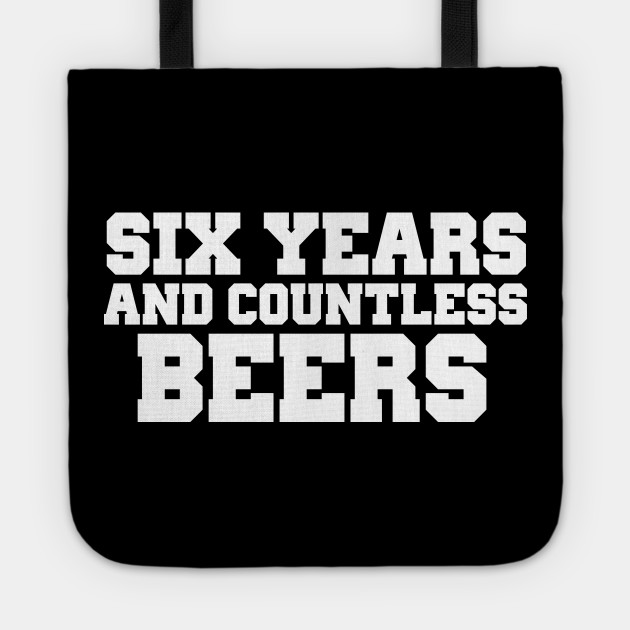 Six Years And Countless Beers Funny Six Year Anniversary Shirt Marriage Wedding Relationship Anniversary Gift Idea Cute Family Wedding Anniversary Tote Teepublic