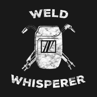 081bc55de Funny Welder Weld Whisperer Welding Gift T-Shirt