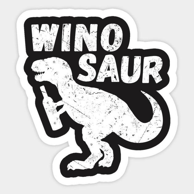 Dinosaur Wine Shirt Winosaur Dinosaur Sticker Teepublic Au