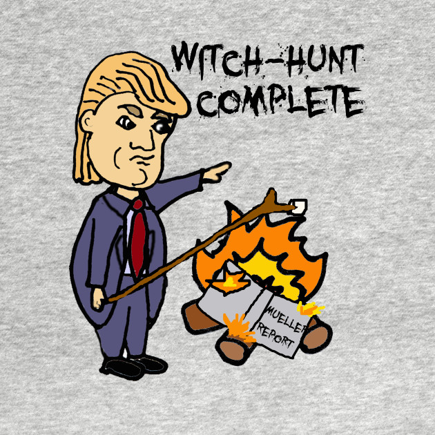 Funny Trump Mueller Report Political Satire Donald Trump T