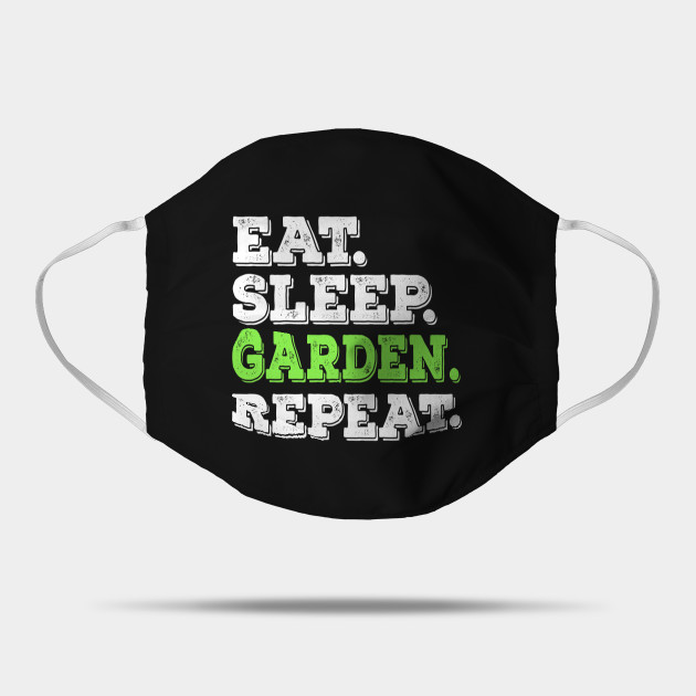 Eat Sleep Garden Repeat