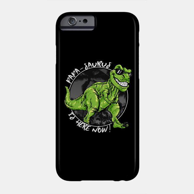 T-Rex Dino Papapasaurus SHIRT Daddy Father's Day Father Phone Case