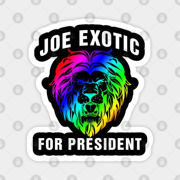 Joe Exotic For President