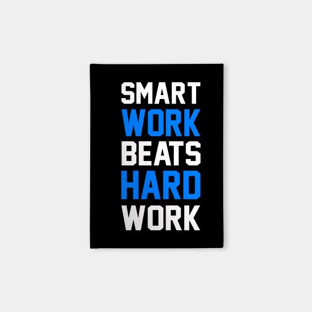 Smart Work Beats Hard Work Blue Quotes Notebook Teepublic