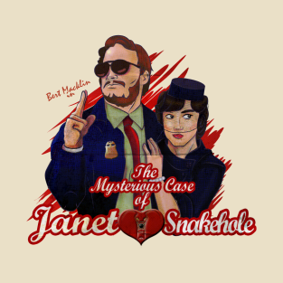 The Mysterious Case of Janet Snakehole t-shirts