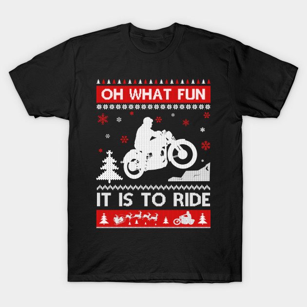 Motorcycle Sweater Christmas Oh What Fun It Is To Ride T-Shirt ...